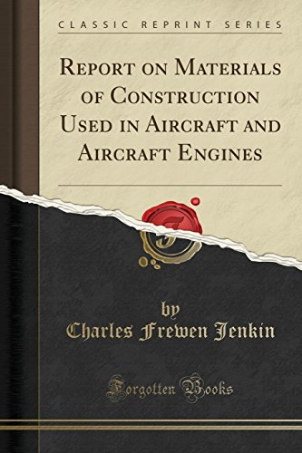 report-on-materials-of-construction-used-in-aircraft-and-aircraft-engines-classic-reprint