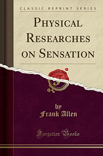 physical-researches-on-sensation-classic-reprint