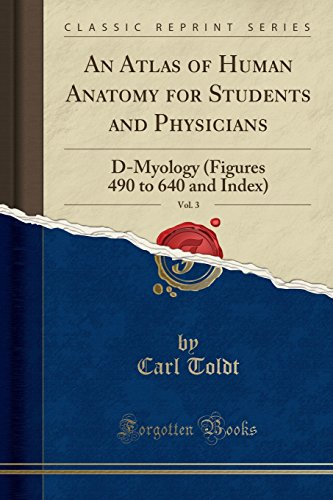 an-atlas-of-human-anatomy-for-students-and-physicians-vol-3-d-myology-figures-490-to-640-and-index-classic-reprint