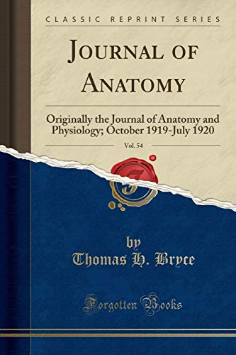 journal-of-anatomy-vol-54-originally-the-journal-of-anatomy-and-physiology-october-1919-july-1920-classic-reprint