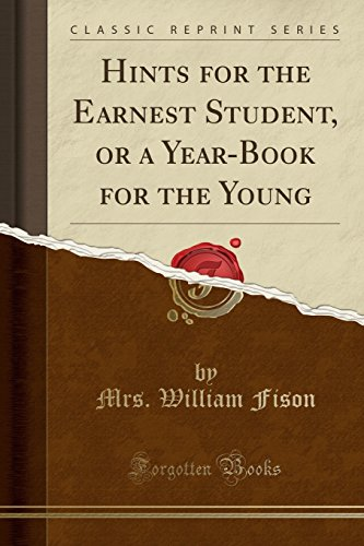 hints-for-the-earnest-student-or-a-year-book-for-the-young-classic-reprint