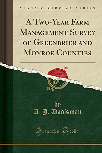 a-two-year-farm-management-survey-of-greenbrier-and-monroe-counties-classic-reprint