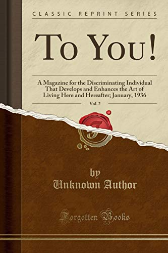 to-you-vol-2-a-magazine-for-the-discriminating-individual-that-develops-and-enhances-the-art-of-living-here-and-hereafter-january-1936-classic-reprint