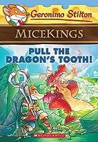 Pull the Dragon's Tooth! (Geronimo Stilton…