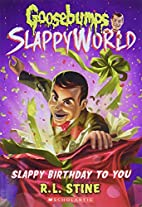 Slappy Birthday to You (Goosebumps…