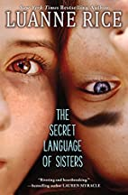The Secret Language of Sisters by Luanne…