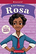 A Girl Named Rosa: The True Story of Rosa…