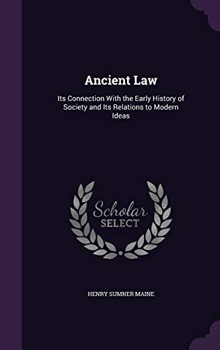 ancient-law-its-connection-with-the-early-history-of-society-and-its-relations-to-modern-ideas