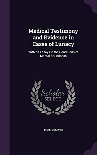 medical-testimony-and-evidence-in-cases-of-lunacy-with-an-essay-on-the-conditions-of-mental-soundness