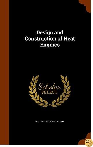 Design and Construction of Heat Engines