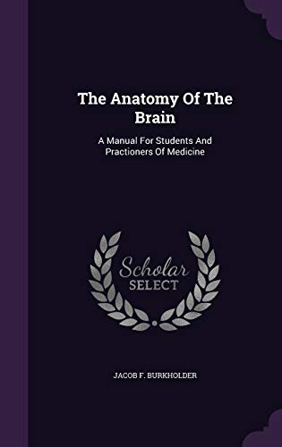 the-anatomy-of-the-brain-a-manual-for-students-and-practioners-of-medicine