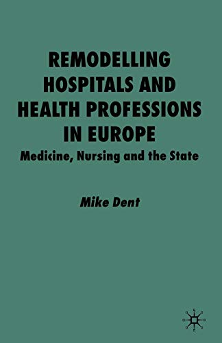 remodelling-hospitals-and-health-professions-in-europe-medicine-nursing-and-the-state