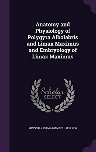 anatomy-and-physiology-of-polygyra-albolabris-and-limax-maximus-and-embryology-of-limax-maximus