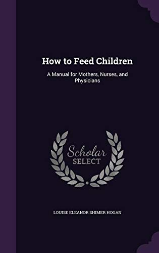 how-to-feed-children-a-manual-for-mothers-nurses-and-physicians