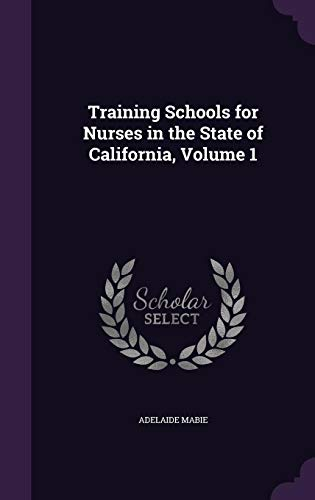training-schools-for-nurses-in-the-state-of-california-volume-1