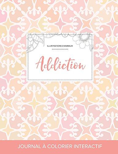 journal-de-coloration-adulte-addiction-illustrations-danimaux-lgance-pastel-french-edition