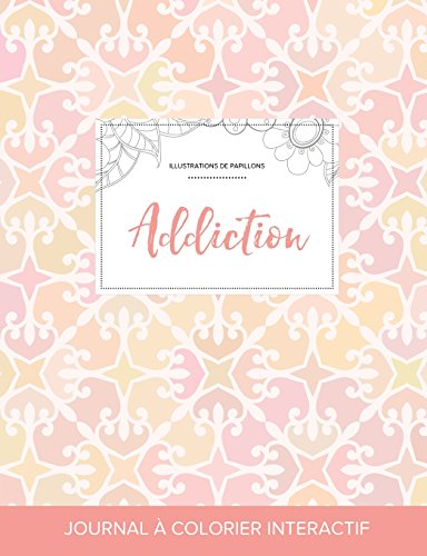 journal-de-coloration-adulte-addiction-illustrations-de-papillons-lgance-pastel-french-edition