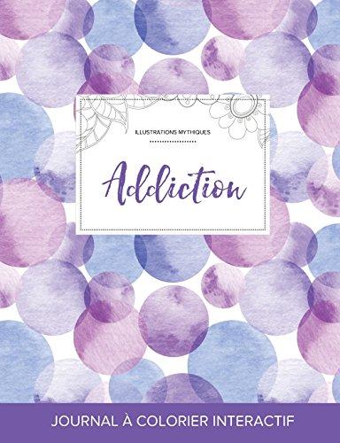 journal-de-coloration-adulte-addiction-illustrations-mythiques-bulles-violettes-french-edition