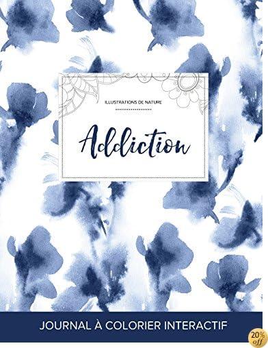 Journal de coloration adulte: Addiction (Illustrations de nature, Orchidée bleue) (French Edition)