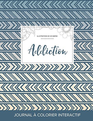 journal-de-coloration-adulte-addiction-illustrations-de-vie-marine-tribal-french-edition