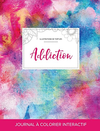 journal-de-coloration-adulte-addiction-illustrations-de-tortues-toile-arc-en-ciel-french-edition