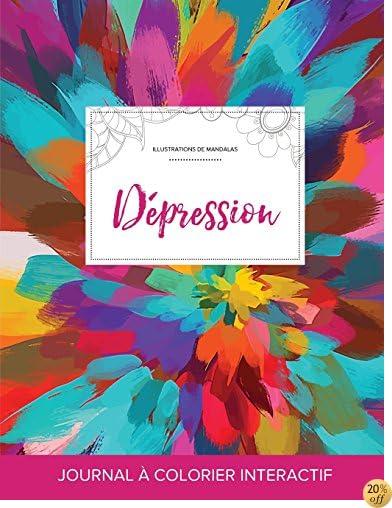 Journal de coloration adulte: Dépression (Illustrations de mandalas, Salve de couleurs) (French Edition)