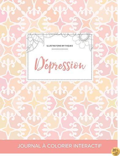 Journal de coloration adulte: Dépression (Illustrations mythiques, Élégance pastel) (French Edition)