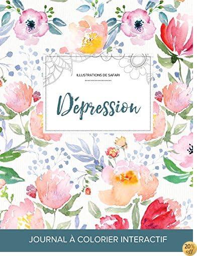 Journal de coloration adulte: Dépression (Illustrations de safari, La fleur) (French Edition)