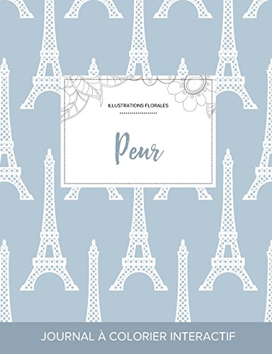 journal-de-coloration-adulte-peur-illustrations-florales-tour-eiffel-french-edition