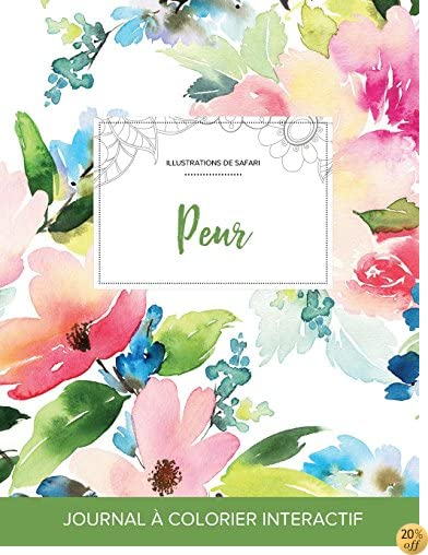 Journal de coloration adulte: Peur (Illustrations de safari, Floral pastel) (French Edition)