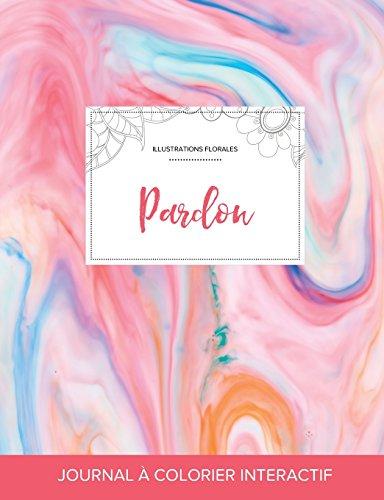 journal-de-coloration-adulte-pardon-illustrations-florales-chewing-gum-french-edition