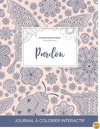 Journal de coloration adulte: Pardon (Illustrations mythiques, Coccinelle) (French Edition)