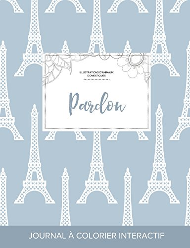 journal-de-coloration-adulte-pardon-illustrations-danimaux-domestiques-tour-eiffel-french-edition