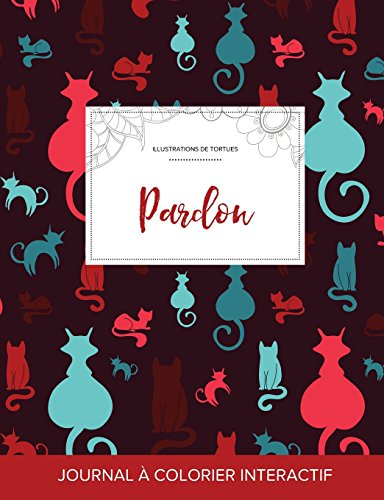 journal-de-coloration-adulte-pardon-illustrations-de-tortues-chats-french-edition