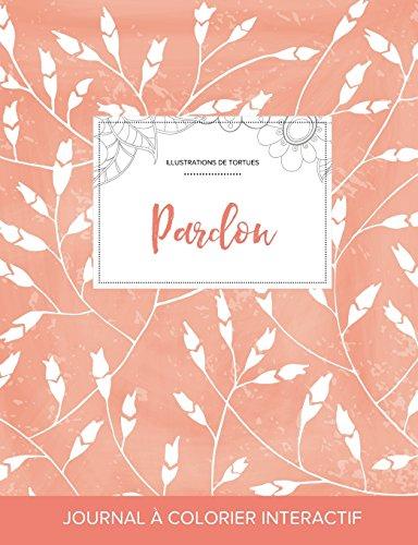 journal-de-coloration-adulte-pardon-illustrations-de-tortues-coquelicots-pche-french-edition