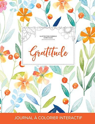 journal-de-coloration-adulte-gratitude-illustrations-danimaux-domestiques-floral-printanier-french-edition