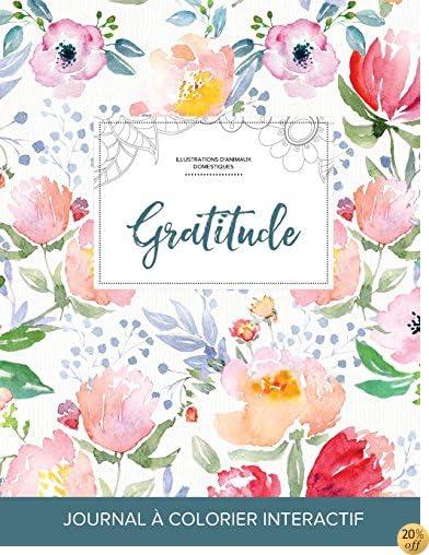 Journal de coloration adulte: Gratitude (Illustrations d'animaux domestiques, La fleur) (French Edition)