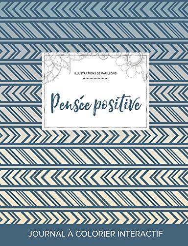 journal-de-coloration-adulte-pense-positive-illustrations-de-papillons-tribal-french-edition