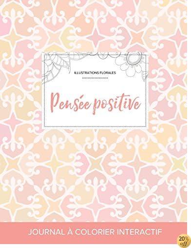 Journal de coloration adulte: Pensée positive (Illustrations florales, Élégance pastel) (French Edition)