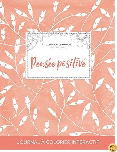 Journal de coloration adulte: Pensée positive (Illustrations de mandalas, Coquelicots pêche) (French Edition)