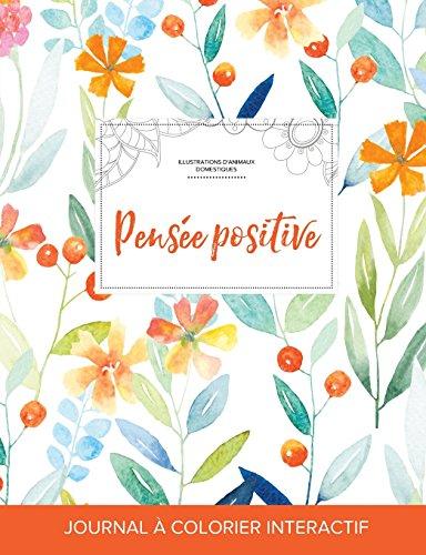 journal-de-coloration-adulte-pense-positive-illustrations-danimaux-domestiques-floral-printanier-french-edition