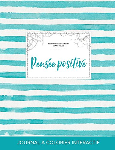 journal-de-coloration-adulte-pense-positive-illustrations-danimaux-domestiques-rayures-turquoise-french-edition