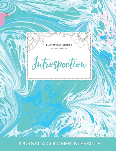 journal-de-coloration-adulte-introspection-illustrations-florales-bille-turquoise-french-edition