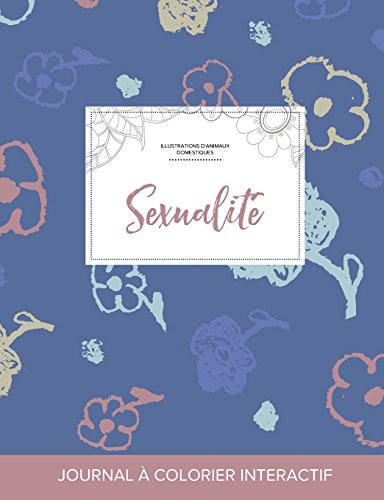 journal-de-coloration-adulte-sexualit-illustrations-danimaux-domestiques-fleurs-simples-french-edition
