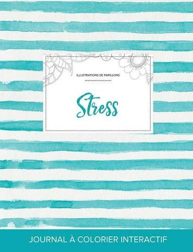 journal-de-coloration-adulte-stress-illustrations-de-papillons-rayures-turquoise-french-edition