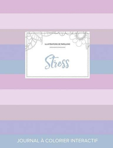 journal-de-coloration-adulte-stress-illustrations-de-papillons-rayures-pastel-french-edition