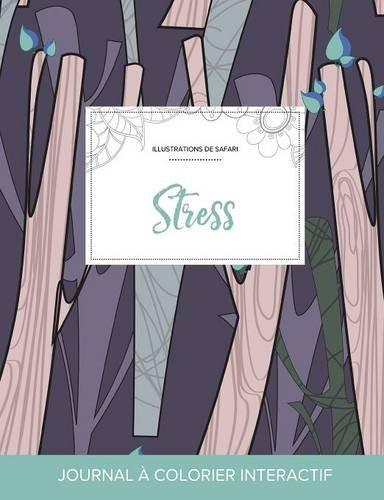 journal-de-coloration-adulte-stress-illustrations-de-safari-arbres-abstraits-french-edition