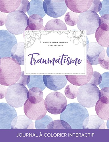 journal-de-coloration-adulte-traumatisme-illustrations-de-papillons-bulles-violettes-french-edition
