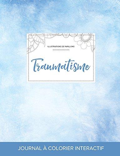 journal-de-coloration-adulte-traumatisme-illustrations-de-papillons-cieux-dgags-french-edition