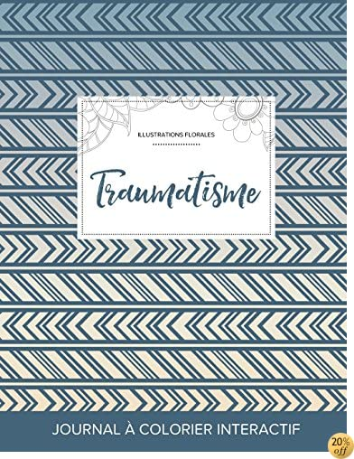 Journal de coloration adulte: Traumatisme (Illustrations florales, Tribal) (French Edition)